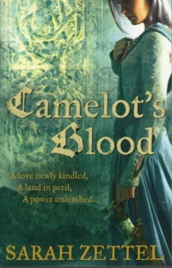 Camelot's Blood by Sarah Zettel