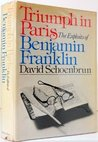 Triumph in Paris: The Exploits of Benjamin Franklin