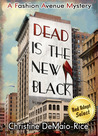 Dead Is the New Black by Christine DeMaio-Rice