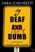 Deaf Isn't Dumb