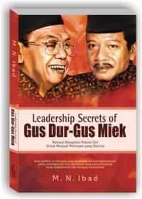 Leadership Secrets of Gus Dur - Gus Miek by Muhamad Nurul Ibad