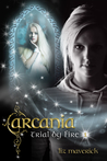 Arcania (Trial by Fire, #1)