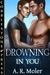 Drowning in You by A.R. Moler