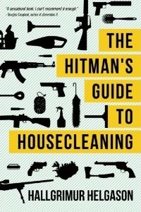 The Hitman's Guide to Housecleaning by Hallgrímur Helgason