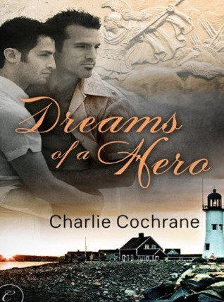 Dreams of a Hero by Charlie Cochrane
