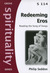 Redeeming Eros: Reading the Song of Songs (Grove Spirituality Series, #114)