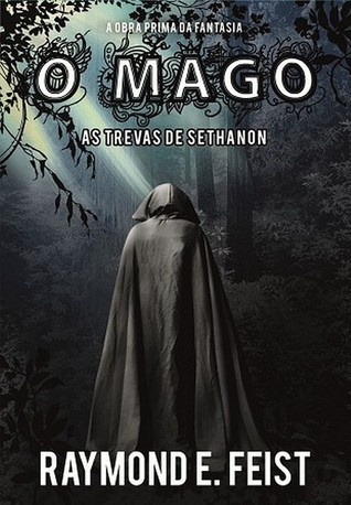 O Mago - As Trevas de Sethanon by Raymond E. Feist