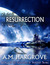 Resurrection by A.M. Hargrove