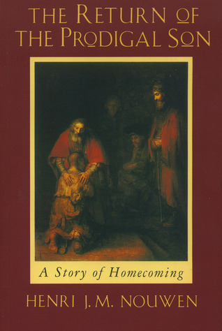 The Return of the Prodigal Son by Henri J.M. Nouwen