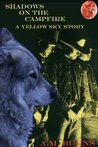 Shadows on the Campfire: A Yellow Sky Story