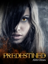 Predestined by Abbi Glines