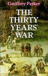 The Thirty Years War by Geoffrey Parker