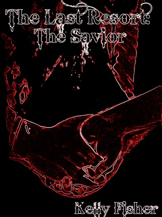 The Last Resort: The Savior (The Last Resort #1)