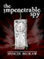 The Impenetrable Spy (The Impenetrable Spy, #1)