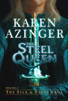 The Steel Queen (The Silk & Steel Saga, #1)