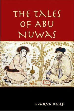 The Tales of Abu Nuwas by Marva Dasef