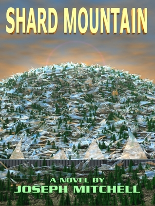 Shard Mountain by Joseph  Mitchell