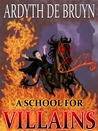 A School for Villains (Dark Lord Academy)