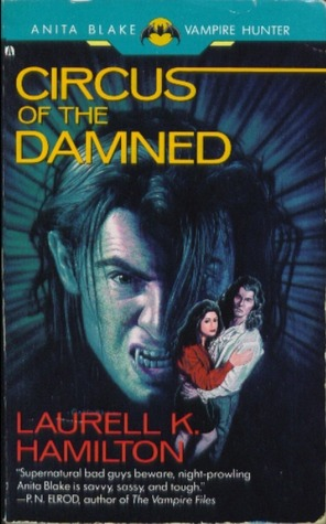 Circus of the Damned (Anita Blake, Vampire Hunter, #3) by Laurell K. Hamilton