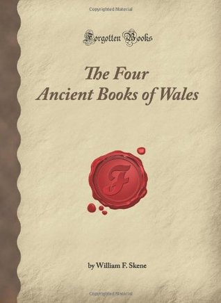 The Four Ancient Books of Wales by William F. Skene