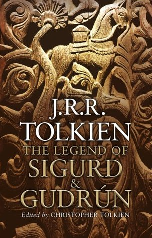The Legend of Sigurd & Gudrún by J.R.R. Tolkien