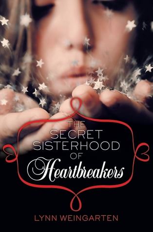 The Secret Sisterhood of Heartbreakers by Lynn Weingarten