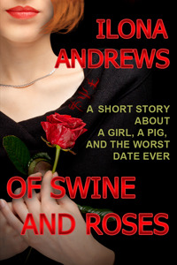 Of Swine and Roses by Ilona Andrews