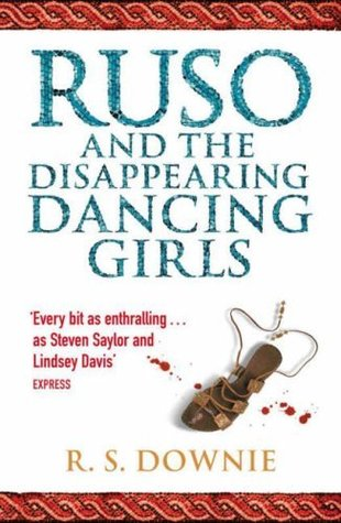 Ruso and the Disappearing Dancing Girls by Ruth Downie