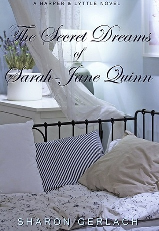 The Secret Dreams of Sarah-Jane Quinn by Sharon Gerlach