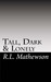 Tall, Dark & Lonely by R.L. Mathewson