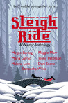 Sleigh Ride: A Winter Antholology