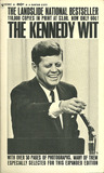 The Kennedy Wit: The Humor and Wisdom of John F. Kennedy