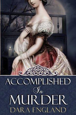 Accomplished in Murder by Dara England