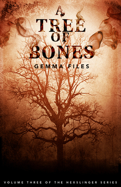 A Tree of Bones by Gemma Files