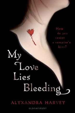 My Love Lies Bleeding by Alyxandra Harvey