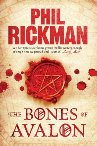 The Bones of Avalon by Phil Rickman