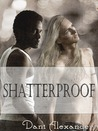 Shatterproof (Shattered Glass, #3)