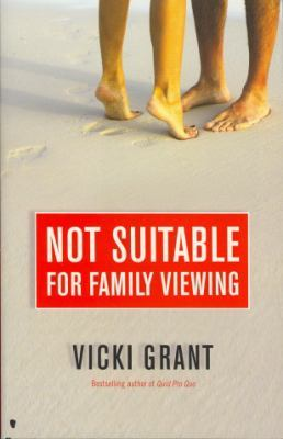 Not Suitable for Family Viewing by Vicki Grant