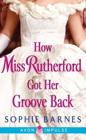 How Miss Rutherford Got Her Groove Back by Sophie Barnes