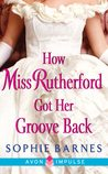 How Miss Rutherford Got Her Groove Back