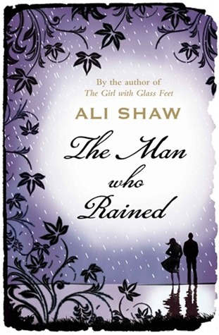 The Man Who Rained by Ali Shaw