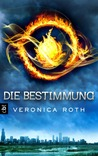 Die Bestimmung by Veronica Roth