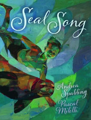 Seal Song by Andrea Spalding