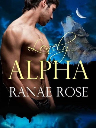 Lonely Alpha by Ranae Rose
