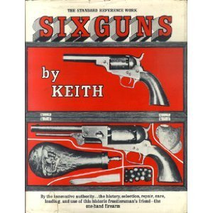 SIX GUNS  by Elmer Keith