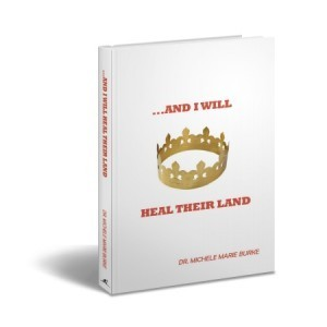 ...And I Will Heal Their Land by Michele Marie Burke