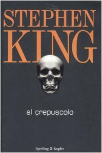 Al crepuscolo by Stephen King