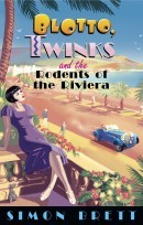 Blotto, Twinks and the Rodents of the Riviera by Simon Brett