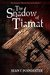 The Shadow of Tiamat (The Dragon's Blood Chronicles, #1)