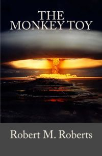 The Monkey Toy by Robert M. Roberts